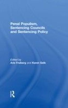 Penal Populism, Sentencing Councils and Sentencing Policy