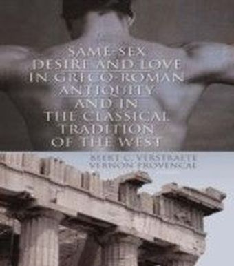 Same-Sex Desire and Love in Greco-Roman Antiquity and in the Classical Tradition of the West
