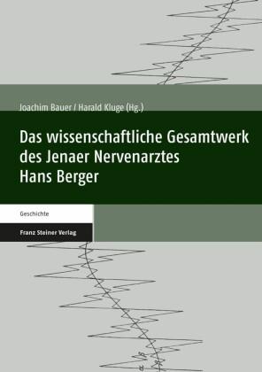 Das wissenschaftliche Gesamtwerk des Jenaer Nervenarztes Hans Berger