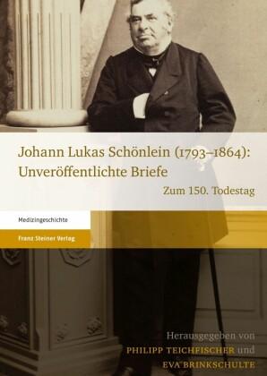 Johann Lukas Schönlein (1793-1864): Unveröffentlichte Briefe