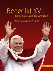 Benedikt XVI. - Diener Gottes und der Menschen