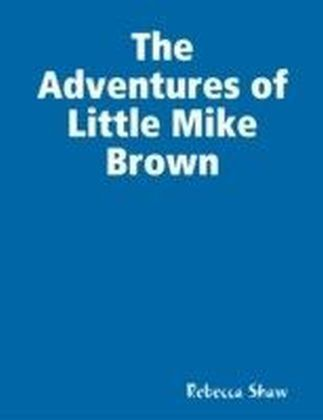Adventures of Little Mike Brown