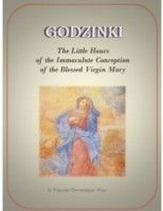 Godzinki: The Little Hours of the Immaculate Conception of the Blessed Virgin Mary