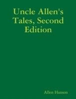 Uncle Allen's Tales, Second Edition