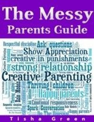 Messy Parents Guide