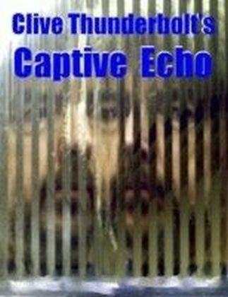 Clive Thunderbolt's Captive Echo