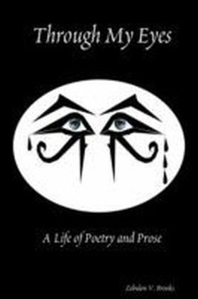 Through My Eyes: A Life of Poetry and Prose