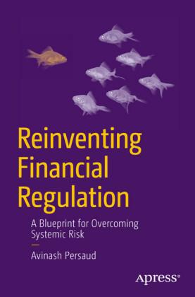Reinventing Financial Regulation