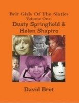 Brit Girls of the Sixties Volume One: Dusty Springfield & Helen Shapiro