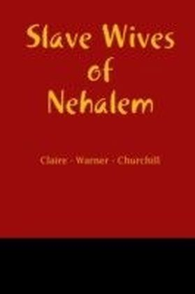 Slave Wives of Nehalem