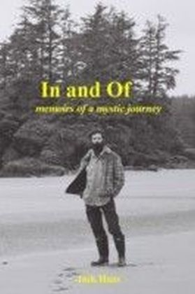 In and Of: Memoirs of a Mystic Journey
