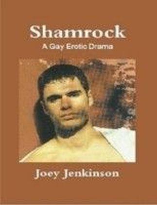 Shamrock: A Gay Erotic Drama