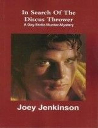 In Search of the Discus Thrower: A Gay Erotic Murder-Mystery