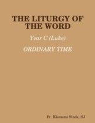 Liturgy of the Word: Year C (Luke) Ordinary Time