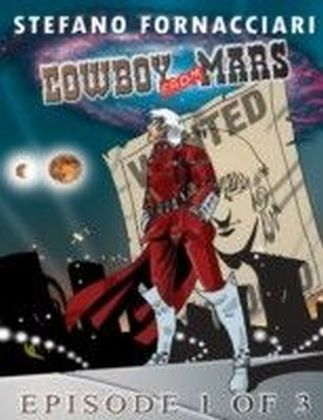 Cowboy from Mars: Episode 1 of 3