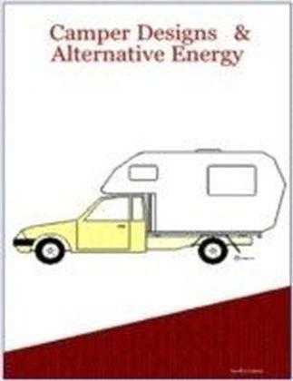 Camper Designs and Alternative Energy