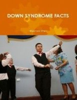 Down Syndrome Facts (a Guide for Parents and Professionals)