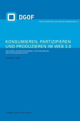 Konsumieren, Partizipieren und Produzieren im Web 2.0