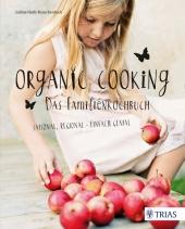 Organic Cooking - Das Familienkochbuch