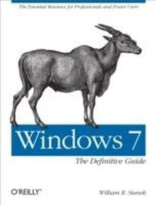 Windows 7: The Definitive Guide