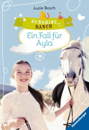 Sunshine Ranch 6:Ein Fall für Ayla