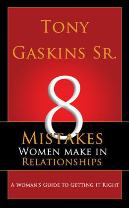 Eight Mistakes Women Make In Relationships