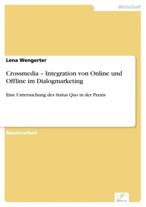 Crossmedia - Integration von Online und Offline im Dialogmarketing
