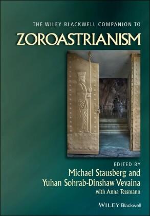 The Wiley-Blackwell Companion to Zoroastrianism