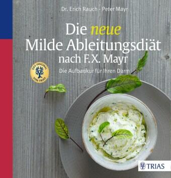 Die neue Milde Ableitungsdiät nach F.X. Mayr