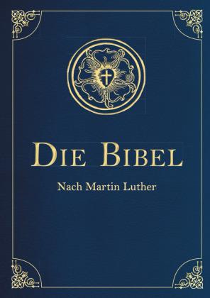 Die Bibel - Altes und Neues Testament nach Martin Luther, (Iris®-LEINEN-Ausgabe)