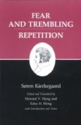 Kierkegaard's Writings, VI: Fear and Trembling/Repetition