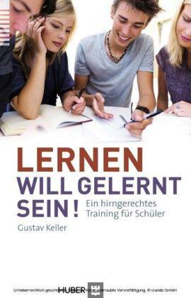 Lernen will gelernt sein!