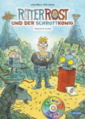 Ritter Rost und der Schrottkönig, m. Audio-CD