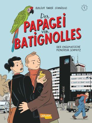 Der Papagei von Batignolles - Der enigmatische Monsieur Schmutz