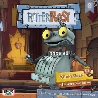 Ritter Rost - König Rösti, 1 Audio-CD