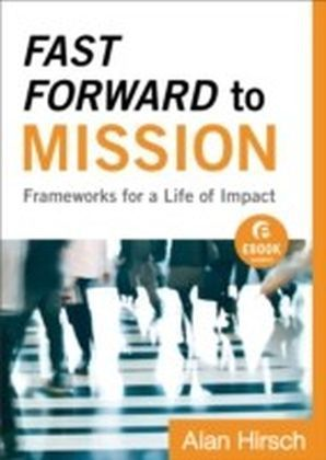 Fast Forward to Mission (Ebook Shorts)