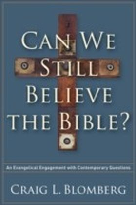 Can We Still Believe the Bible?