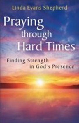 Praying through Hard Times