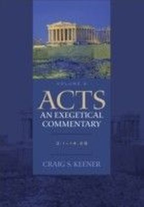Acts: An Exegetical Commentary : Volume 2