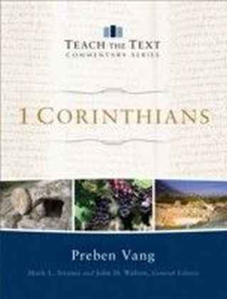 1 Corinthians (Teach the Text Commentary Series)