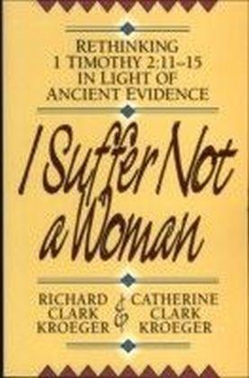 I Suffer Not a Woman