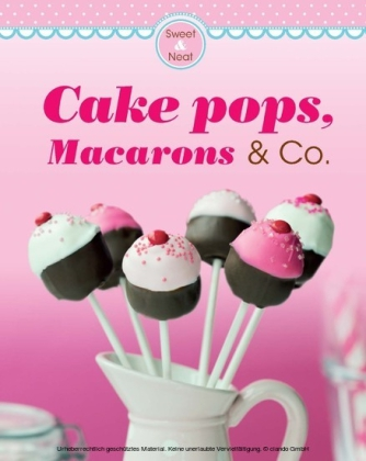 Cake pops, Macarons & Co.