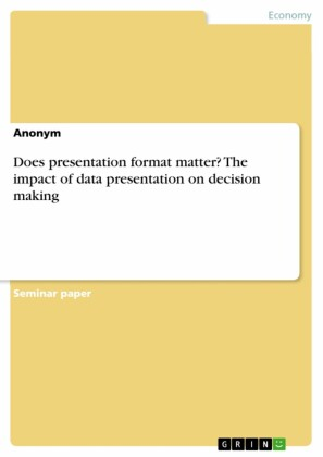 Does presentation format matter? The impact of data presentation on decision making