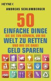 50 einfache Dinge, die Sie tun können, um die Welt zu retten. Und wie Sie dabei Geld sparen Cover