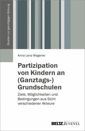 Partizipation von Kindern an (Ganztags-)Grundschulen
