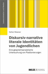 Diskursiv-narrative literale Identitäten von Jugendlichen