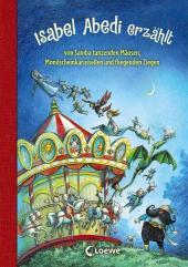 Isabel Abedi erzählt von Samba tanzenden Mäusen, Mondscheinkarussellen und fliegenden Ziegen Cover