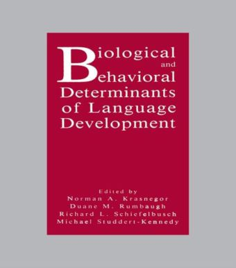 Biological and Behavioral Determinants of Language Development
