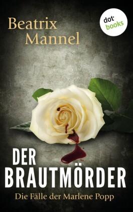 Der Brautmörder: Der erste Fall für Marlene Popp