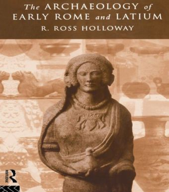 Archaeology of Early Rome and Latium
